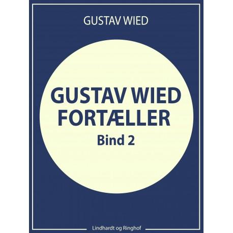 Gustav Wied fortæller (bind 2)