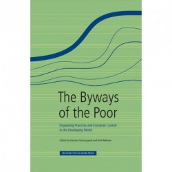 The Byways of the Poor: Organizing Practices and Economic Control in the Developing World