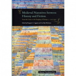 Medieval Narratives between History and Fiction: From the Centre to the Periphery of Europe, c. 1100 - 1400