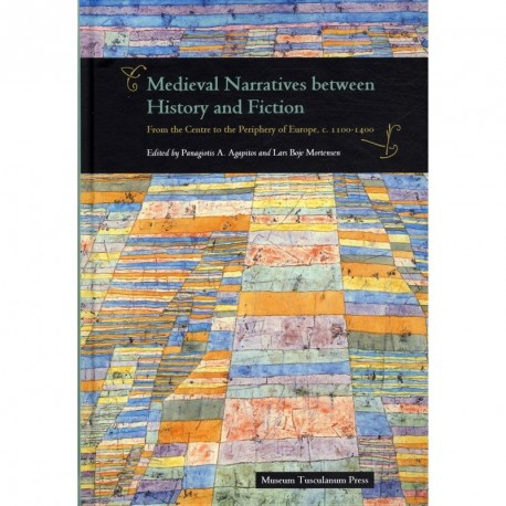 Medieval Narratives between History and Fiction: from the centre to the periphery of Europe, c. 1100-1400