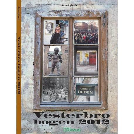 Vesterbrobogen 2012: et faktuelt, litterært, personligt og historisk tilbageblik fra år 1870 til 2012