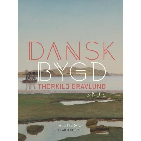 Dansk bygd. Bind 2