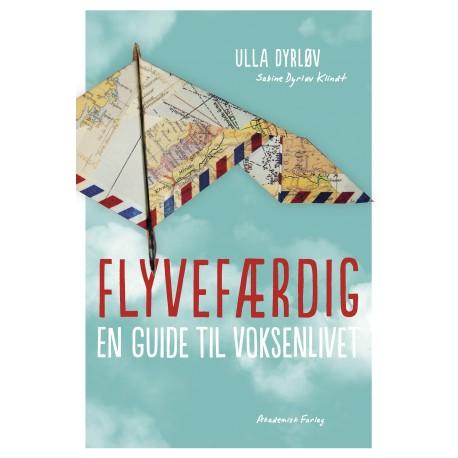 Flyvefærdig. Guide til voksenlivet