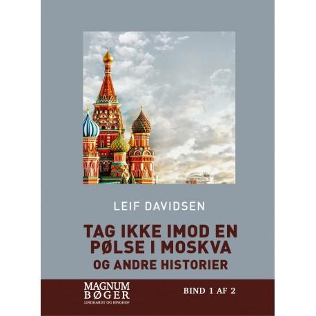 Tag ikke imod en pølse i Moskva - og andre historier (Storskrift)