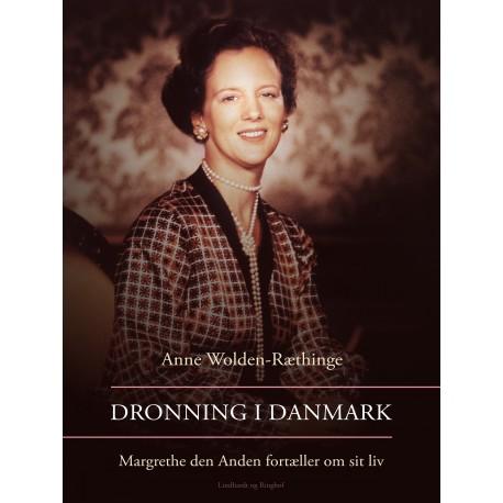 Dronning i Danmark – Margrethe den Anden fortæller om sit liv