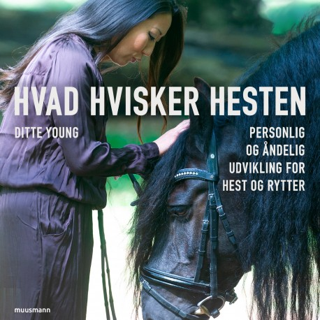 Hvad hvisker hesten - Personlig og åndelig udvikling for hest og rytter