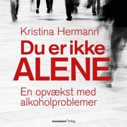 Du er ikke alene - En opvækst med alkoholproblemer