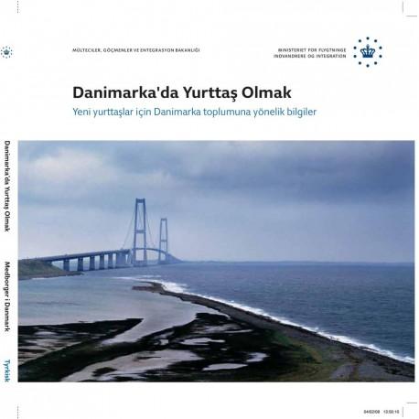 Danimarka da yurtta s olmak: yeni yurtta slar için Danimarka toplumuna yönelik bilgiler