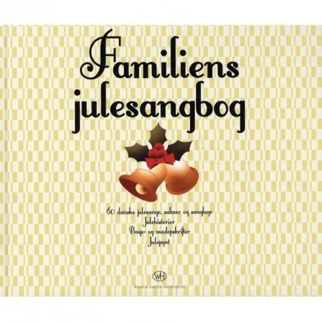 Familiens Julesangbog: 60 danske julesange, salmer og sanglege, julehistorier, bage- og madopskrifter, julepynt