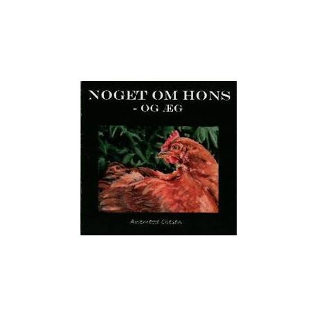 Noget om høns - og æg: praktiske råd om hønsehold med madopskrifter