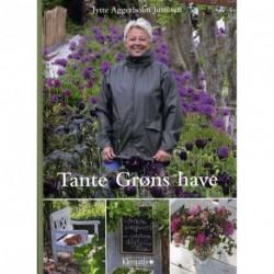 Tante Grøns have: året rundt i blomsterhaven