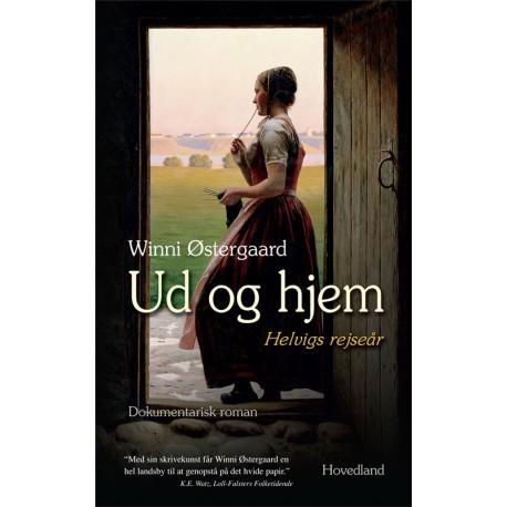 Ud og hjem: Helvigs rejseår - dokumentarisk roman