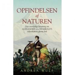 Opfindelsen af naturen: Alexander von Humboldt - Videnskabens glemte helt