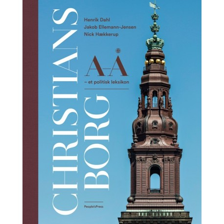 Christiansborg A-Å: et politisk leksikon