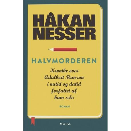 Halvmorderen: Krønike over Adalbert Hanzon, i nutid og datid, forfattet af ham selv