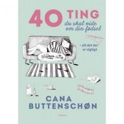 40 ting du skal vide om din fødsel