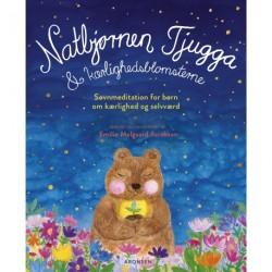 Natbjørnen Tjugga og kærlighedsblomsterne: Søvnmeditation for børn om kærlighed og selvværd