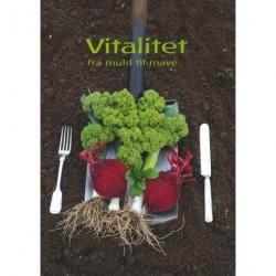 Vitalitet: Fra muld til mave