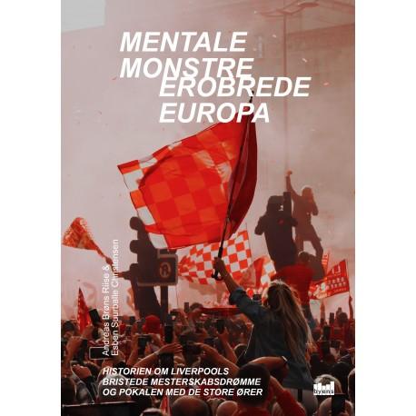 Mentale monstre erobrede Europa: Historien om Liverpools bristede mesterskabsdrømme og pokalen med de store ører