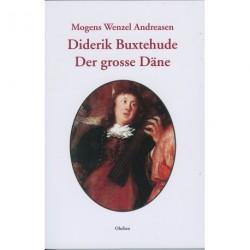 Diderik Buxtehude: Der grosse Däne
