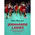 Jernhårde ladies: historien om de danske håndbolddamer