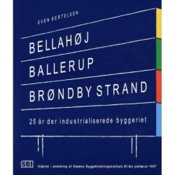Bellahøj, Ballerup, Brøndby Strand: 25 år der industrialiserede byggeriet