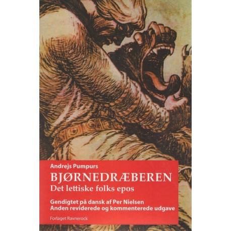 Bjørnedræberen: det lettiske folks epos (Anden reviderede og kommenterede udgave)