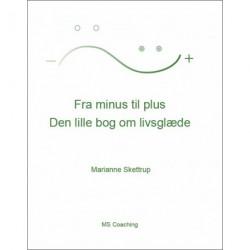 Fra minus til plus: Den lille bog om livsglæde