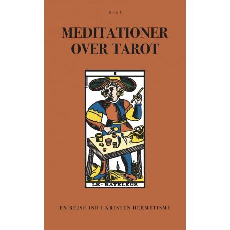 Meditationer over Tarot: En rejse ind i Kristen Hermetisme (BIND I)