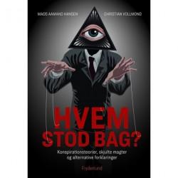Hvem stod bag?: Konspirationsteorier, skjulte magter og alternative forklaringer