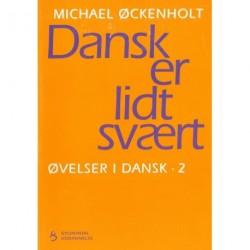 Dansk er lidt svært: Øvelser i dansk 2