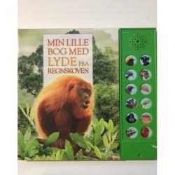 Min lille bog med lyde fra regnskoven: Bog med dyrelyde