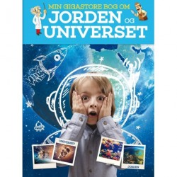 Min gigastore bog om jorden og universet: Alt det du vil vide om jorden og universet