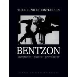 Bentzon: Komponist, pianist og provokatør