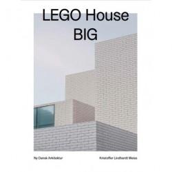 LEGO House, BIG – Ny dansk arkitektur Bd. 3