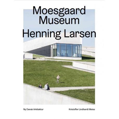 Moesgaard, Henning Larsen Architects  – Ny dansk arkitektur Bd. 4