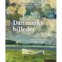 Danmarksbilleder: Litterære landskaber og maleriske motiver