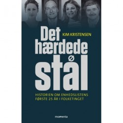 Det hærdede stål: Historien om Enhedslistens første 25 år i Folketinget