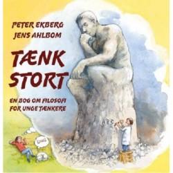 TÆNK STORT: En bog om filosofi for unge tænkere