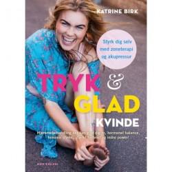 Tryk & glad kvinde: Hjemmebehandling, der kan give dig ro, hormonel balance, feminin styrke, stærkt helbred og indre power