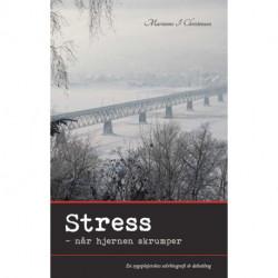 Stress - når hjernen skrumper: en sygeplejerskes selvbiografi & debatbog