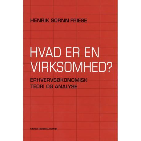 Hvad er en virksomhed?: erhvervsøkonomisk teori og analyse