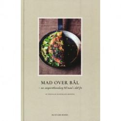 Mad over bål: en inspirationsbog til mad i det fri