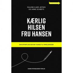 Kærlig hilsen fru Hansen: Den offentlige sektor tilbage til virkeligheden