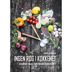 Ingen røg i køkkenet: Gourmetmad i hverdagskøkkenet