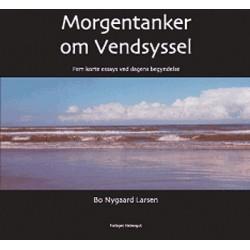 Morgentanker om Vendsyssel: Fem korte essays ved dagens begyndelse