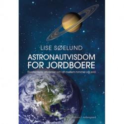 Astronautvisdom for jordboere: Eksistentielle aforismer om alt mellem himmel og jord