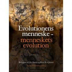 Evolutionens menneske - menneskets evolution: Om aben, der blev verdens herre