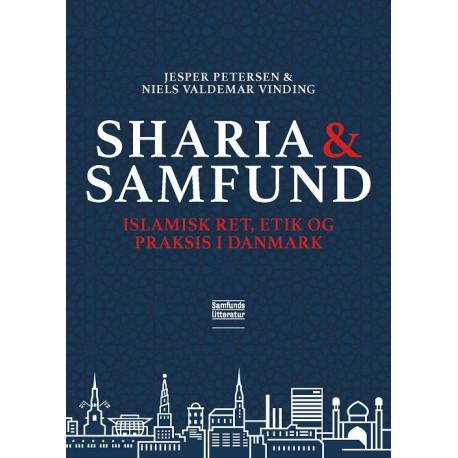 Sharia og samfund: Islamisk ret, etik og praksis i Danmark