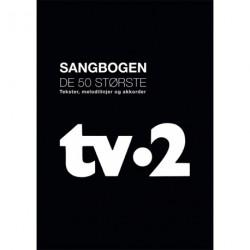 tv-2 Sangbogen: Tekster, noder og akkorder til de 50 største